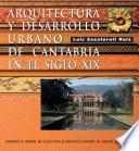 libro Arquitectura Y Desarrollo Urbano De Cantabria En El Siglo Xix