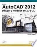 libro Autocad 2012. Dibujar Y Modelar En 2d Y 3d