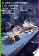 libro La Arquitectura Moderna Y Sus Creadores