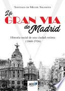 libro La Gran Vía De Madrid. Historia Social De Una Ciudad Extinta (1860 1936)