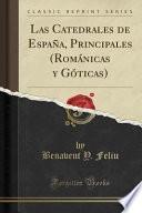 libro Las Catedrales De España, Principales (románicas Y Góticas) (classic Reprint)