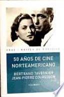 libro 50 Años De Cine Norteamericano