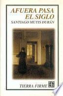 libro Afuera Pasa El Siglo
