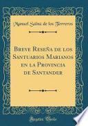 libro Breve Reseña De Los Santuarios Marianos En La Provincia De Santander (classic Reprint)