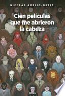 libro Cien Películas Que Me Abrieron La Cabeza