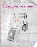 libro Creaciones De Ensueno. Para Ti Y Para Tu Casa