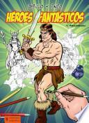 libro Dibujo Y Pinto Héroes Fantásticos