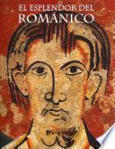 libro El Esplendor Del Romanico / The Splendor Of The Romanesque