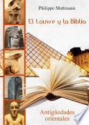 libro El Louvre Y La Biblia. Antigüedades Orientales