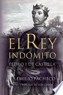 libro El Rey Indomito. Pedro I De Castilla