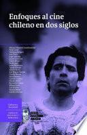 libro Enfoques Al Cine Chileno En Dos Siglos