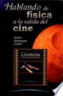 libro Hablando De Física A La Salida Del Cine