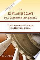 libro Los 12 Pilares Clave Para Construir Una Novela