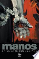 libro Manos En El Arte Colombiano