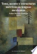 libro Tono, Acentos Y Estructuras Métricas En Lenguas Mexicanas.