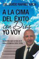 libro A La Cima Del éxito Con Dios Yo Voy