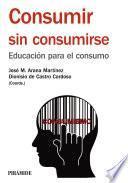 libro Consumir Sin Consumirse