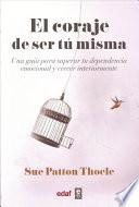 libro Coraje De Ser T Misma/ The Courage To Be Yourself.