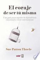 libro Coraje De Ser T Misma/ The Courage To Be Yourself.