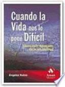 libro Cuando La Vida Nos Lo Pone Dificil