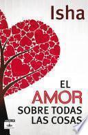 libro El Amor Sobre Todas Las Cosas