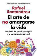 libro El Arte De No Amargarse La Vida (edición Ampliada Y Actualizada)