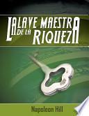 libro La Llave Maestra De La Riqueza