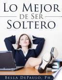 libro Lo Mejor De Ser Soltero