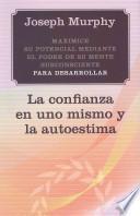 libro Maximice Su Potencial Mediante El Poder De Su Mente Subconsciente Para Desarrollar La Confianza En Una Mismo Y La Autoestima
