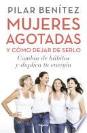 libro Mujeres Agotadas Y Cómo Dejar De Serlo