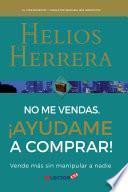 libro No Me Vendas, Ayúdame A Comprar