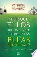 libro ¿por Qué Ellos Sueñan Con Ser Futbolistas Y Ellas Princesas?