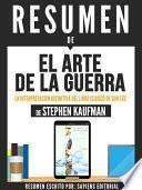 libro Resumen De  El Arte De La Guerra: La Interpretacion Definitiva Del Libro Clasico De Sun Tzu   De Stephen Kaufman