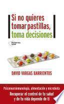 libro Si No Quieres Tomar Pastillas, Toma Decisiones