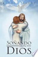 libro Soñando Con Dios