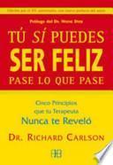 libro Tú Sí Puedes Ser Feliz Pase Lo Que Pase