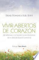 libro Vivir Abiertos De Corazón