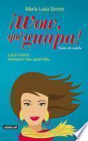 libro ¡wow, Qué Guapa!