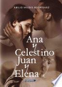 libro Ana Y Celestino Y Juan Y Elena
