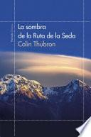 libro La Sombra De La Ruta De La Seda