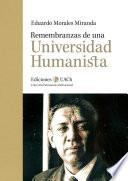 libro Remembranzas De Una Universidad Humanista