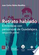 libro Retrato Hablado Entrevistas Con Personajes De Guadalajara (segunda Parte)
