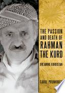 libro The Passion And Death Of Rahman The Kurd