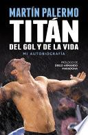 libro Titán Del Gol Y De La Vida