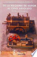 libro De La Maquina De Vapor Al Cero Absoluto: (calor Y Entropia)