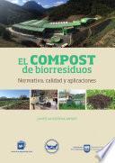 libro El Compost De Biorresiduos. Normativa, Calidad Y Aplicaciones