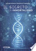 libro El Secreto De La Inmortalidad