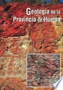 libro GeologÍa De La Provincia De Huelva