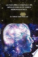 libro Las Funciones Cognitivas Y Sus Implicaciones En La Clínica Neuropsiquiátrica
