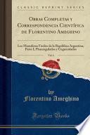 libro Obras Completas Y Correspondencia Científica De Florentino Ameghino, Vol. 6